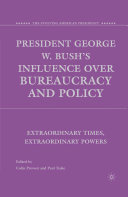 President George W  Bush s Influence over Bureaucracy and Policy