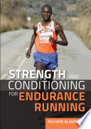 """Strength and Conditioning for Endurance Running"" by Richard Blagrove"