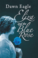 Eliza and the Blue Rose