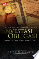 Peluang Menggiurkan Investasi Obligasi Pemerintah dan Korporasi