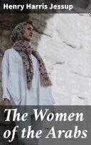 The Women of the Arabs [Pdf/ePub] eBook