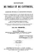 Dictionnaire de Noels et de Cantiques, ou Repertoire Universel de Compositions Poetiques (etc.)