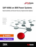 SAP HANA on IBM Power Systems  High Availability and Disaster Recovery Implementation Updates
