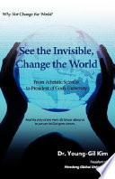 See The Invisible Change The World