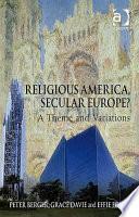 Religious America  Secular Europe  Book