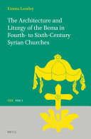 The Architecture and Liturgy of the Bema in Fourth- to-Sixth-Century Syrian Churches