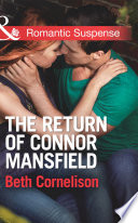 The Return of Connor Mansfield  Mills   Boon Romantic Suspense   The Mansfield Brothers  Book 1