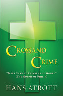 Cross And Crime     Jesus Came to Crucify the World     The Gospel of Philip