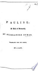 Pauline  a tale of Normandy     Translated from the French  by a Lady