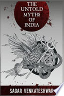 The Untold Myths of India