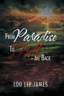 From Paradise to Hell     and Back