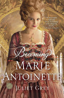 Pdf Becoming Marie Antoinette Telecharger