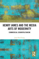 Henry James and the Media Arts of Modernity
