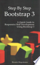 Step by Step Bootstrap 3  : A Quick Guide to Responsive Web Development Using Bootstrap 3