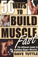 Fifty Ways to Build Muscle Fast