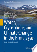 Water  Cryosphere  and Climate Change in the Himalayas