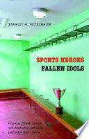 Sports Heroes  Fallen Idols Book
