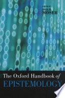 The Oxford Handbook of Epistemology