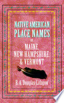 Native American Place Names of Maine  New Hampshire    Vermont