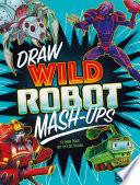 Draw Wild Robot Mash Ups