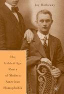 The Gilded Age Construction of Modern American Homophobia [Pdf/ePub] eBook