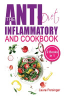 The Anti-Inflammatory Diet And Cookbook: A No-Stress Meal Plan with Easy Recipes. Heal the Immune System Through Weight Loss and Defeat the Symptoms O