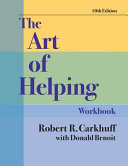 The Art of Helping Workbook  Tenth Edition