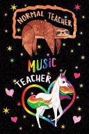 Normal Teacher Music Teacher Notebook Unicorn Rainbow