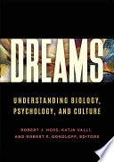"""Dreams: Understanding Biology, Psychology, and Culture [2 volumes]"" by Robert J. Hoss, Katja Valli Ph.D., Robert P. Gongloff"
