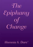 The Epiphany of Change