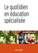Pdf Le quotidien en éducation spécialisée - 2e éd. Telecharger