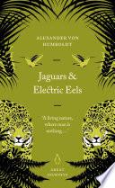 Jaguars and Electric Eels
