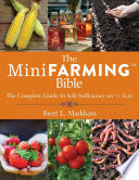 """The Mini Farming Bible: The Complete Guide to Self-Sufficiency on ¼ Acre"" by Brett L. Markham"