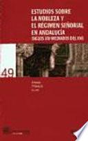 Estudios sobre la nobleza y el régimen señorial en Andalucía