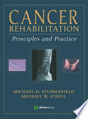 """Cancer Rehabilitation: Principles and Practice"" by Michael O'Dell, MD, Michael Stubblefield, MD"