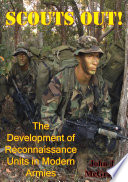 Scouts Out  The Development Of Reconnaissance Units In Modern Armies  Illustrated Edition
