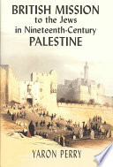 British Mission To The Jews In Nineteenth Century Palestine