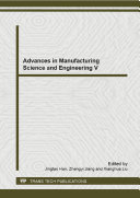 Advances in Manufacturing Science and Engineering V