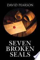 Free SEVEN BROKEN SEALS Read Online