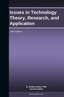 Issues in Technology Theory, Research, and Application: 2013 Edition