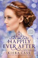 Happily Ever After  Companion to the Selection Series