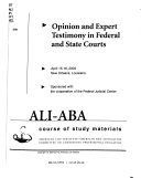 Opinion and Expert Testimony in Federal and State Courts