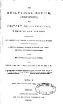 The Analytical Review, Or History of Literature, Domestic and Foreign, on an Enlarged Plan