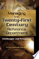 Managing the Twenty First Century Reference Department Book