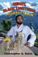 Henry, Black Lightning and Murphy'S Law ebook