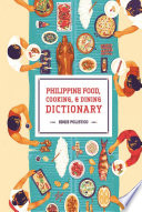 """Philippine Food, Cooking, & Dining Dictionary"" by Edgie Polistico"