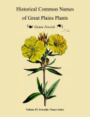 Historical Common Names of Great Plains Plants  with Scientific Names Index  Volume II  Scientific Names Index