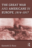 The Great War and Americans in Europe  1914 1917