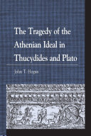 The Tragedy of the Athenian Ideal in Thucydides and Plato