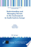 Understanding And Managing Threats To The Environment In South Eastern Europe Book PDF